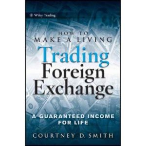 How to Make a Living Trading Foreign Exchange by Courtney Smith