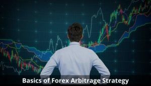 Basics of Forex Arbitrage Strategy