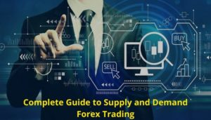 Complete Guide to Supply and Demand Forex Trading