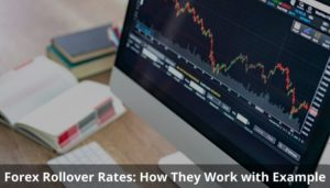 Forex Rollover Rates How They Work with Example