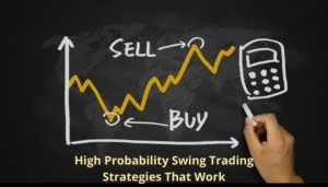 High Probability Swing Trading Strategies That Work