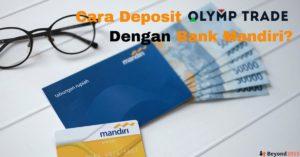 Cara Deposit Olymp Trade Dengan Bank Mandiri